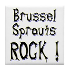 Brussel Sprouts Rock ! Tile Coaster