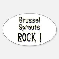 Brussel Sprouts Rock ! Oval Decal