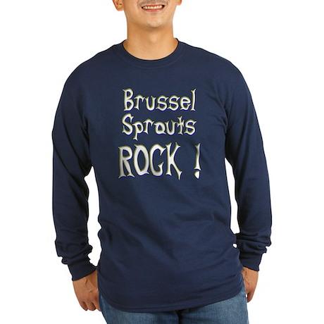 Brussel Sprouts Rock ! Long Sleeve Dark T-Shirt