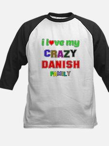 I love my crazy Danish family Tee