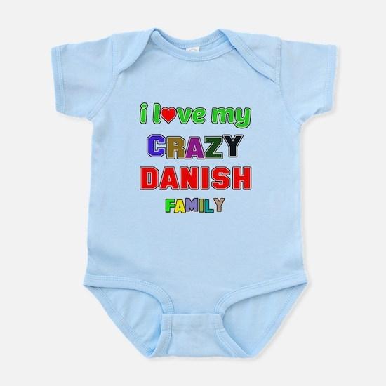 I love my crazy Danish family Infant Bodysuit