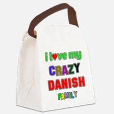 I love my crazy Danish family Canvas Lunch Bag