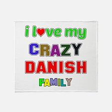 I love my crazy Danish family Throw Blanket