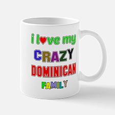 I love my crazy Dominican family Mug