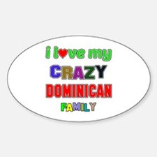 I love my crazy Dominican family Decal
