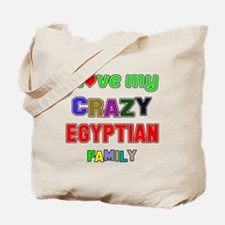 I love my crazy Egyptian family Tote Bag
