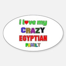 I love my crazy Egyptian family Decal