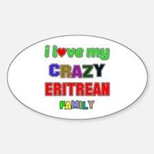 I love my crazy Eritrean family Decal