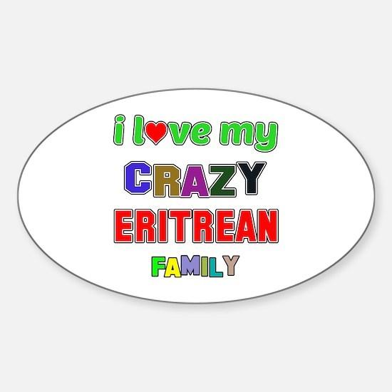 I love my crazy Eritrean family Sticker (Oval)