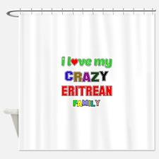 I love my crazy Eritrean family Shower Curtain