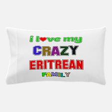 I love my crazy Eritrean family Pillow Case