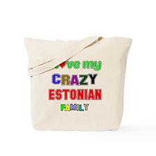 I love my crazy Estonian family Tote Bag