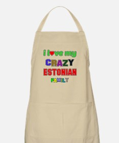 I love my crazy Estonian family Apron