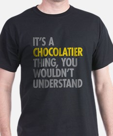 Chocolatier Thing T-Shirt