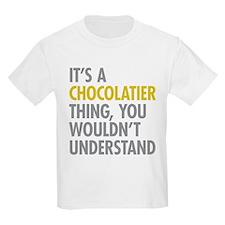 Chocolatier Thing T-Shirt