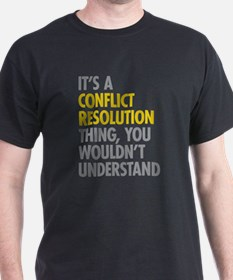 Conflict Resolution Thing T-Shirt