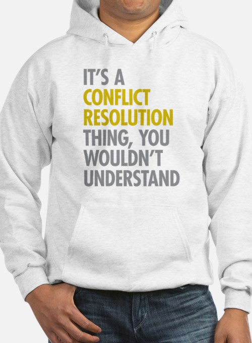 Conflict Resolution Thing Hoodie