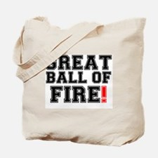 GREAT BALL OF FIRE! Tote Bag