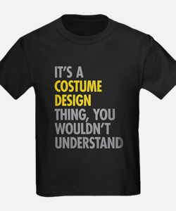 Costume Design Thing T-Shirt