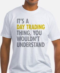Day Trading Thing T-Shirt