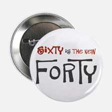"Sixty is the new forty 2.25"" Button (10 pack)"