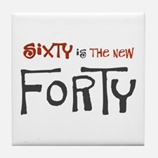 Sixty is the new forty Tile Coaster