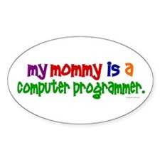 My Mommy Is A Programmer (PRIMARY) Oval Decal