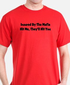 Insured By The Mafia T-Shirt