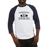 Property of a Jewish Girl Baseball Jersey