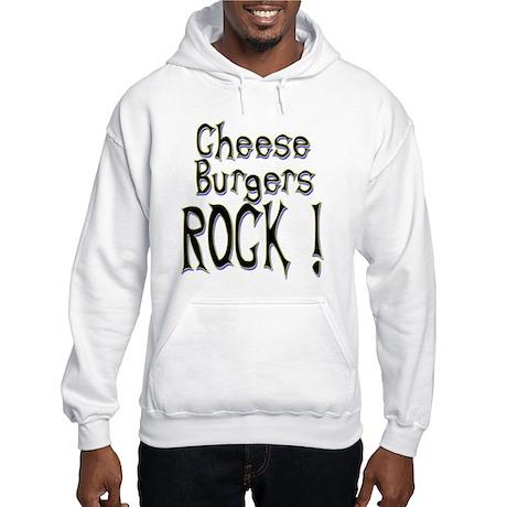 Cheese Burgers Rock ! Hooded Sweatshirt
