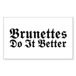Brunettes Do It Better Rectangle Sticker