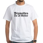 Brunettes Do It Better White T-Shirt