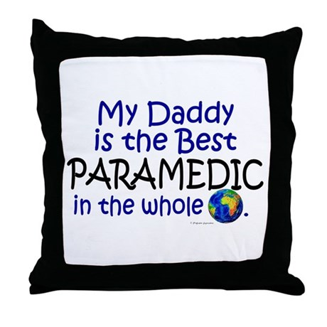Best Paramedic In The World (Daddy) Throw Pillow