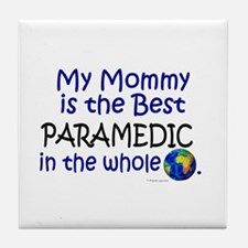 Best Paramedic In The World (Mommy) Tile Coaster
