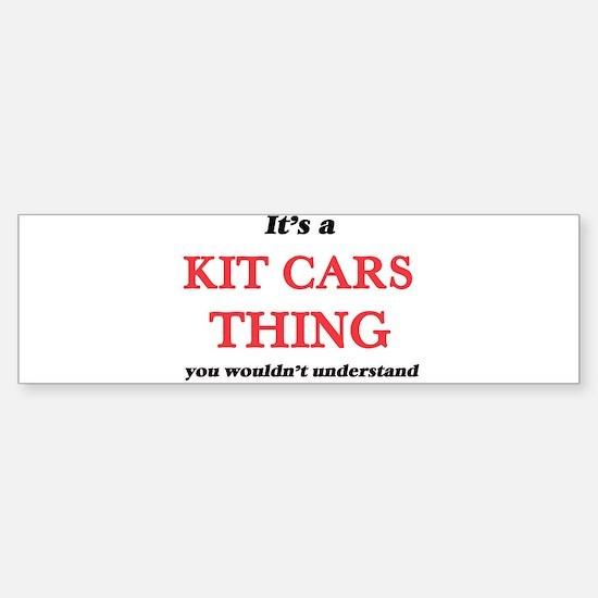 It's a Kit Cars thing, you woul Bumper Bumper Bumper Sticker
