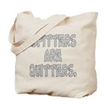 Spitters are quitters Tote Bag
