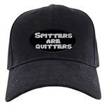 Spitters are quitters Black Cap