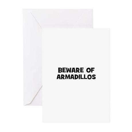 beware of armadillos Greeting Cards (Pk of 10)