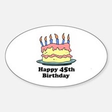 Happy 45th Birthday Oval Decal