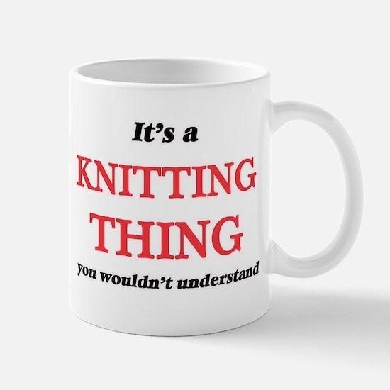 It's a Knitting thing, you wouldn't u Mugs