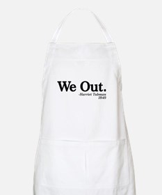 We Out. - Harriet Tubman, 1849 Apron