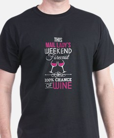 weekend forecast mail lady T-Shirt