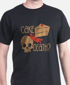 Funny Cake death T-Shirt