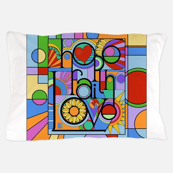 Hope, Faith, Love Pillow Case