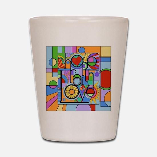 Hope, Faith, Love Shot Glass