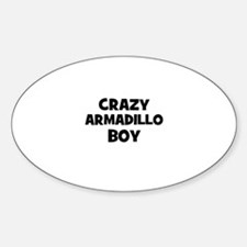 crazy armadillo boy Oval Decal