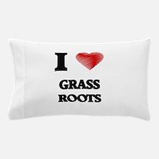 I love Grass Roots Pillow Case