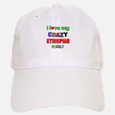 I love my crazy Ethiopian family Baseball Baseball Cap