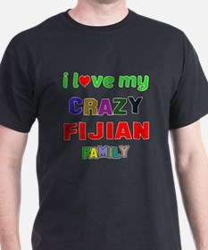 I love my crazy Fijian family T-Shirt