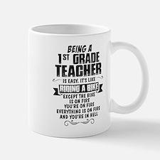 Being A 1st Grade Teacher.... Mugs